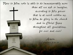eph 3.20-21 more than we can ask or imagine.be glory in the church. generations
