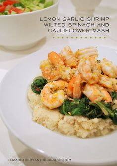 lemon garlic shrimp, wilted spinach + cauliflower mash - shrimp is delicious and super low in calories. Paired with healthy spinach and low-carb, vitamin-packed cauliflower - this is a really healthy meal that has a lot of flavor. definitely something I'll be making again and again!