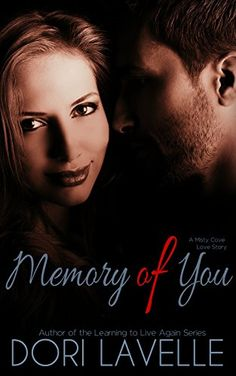 Memory of You (A Misty Cove Love Story) Dori Lavelle My Romance, Romance Novels, Learning To Live Again, World Of Books, Dory, Happily Ever After, Small Towns, Love Story, Author