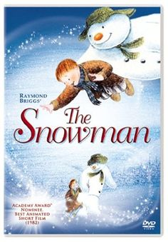 The Snowman...I watched this ALL the time at my Grandma's...brings back my childhood memories:) <3