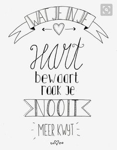 bewaar in je hart Hand Lettering Quotes, Creative Lettering, Words Quotes, Wise Words, Qoutes, Happy Quotes, Best Quotes, Round Robin, Dutch Words