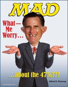 MAD Magazine Alfred E. Neuman Mitt Romney What Me Worry