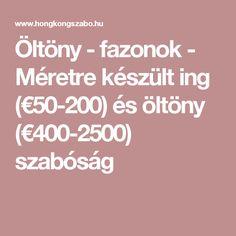 Öltöny - fazonok - Méretre készült ing (€50-200) és öltöny (€400-2500) szabóság