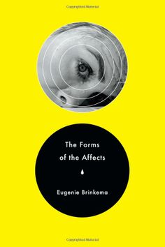 The Forms of the Affects: Eugenie Brinkema. This provocative work is a call to harness the vitality of the affective turn for a renewed exploration of the possibilities of cinematic form. UConn access.