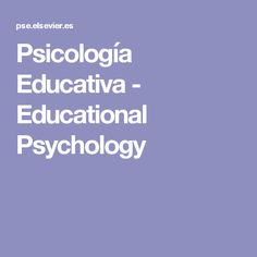 Psicología Educativa -  Educational Psychology