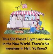 No mansions in hell