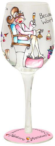 Bottom's Up 15-Ounce Because I'm worth it Handpainted Wine Glass by 95 and Sunny, http://www.amazon.com/dp/B003J99GCM/ref=cm_sw_r_pi_dp_NFWvrb0NW9Q7N
