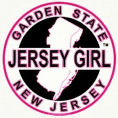Jersey Girl!! I renamed North Jersey New New York. South Jersey and North Jersey are very different. We still farm and rodeo in South Jersey. North Jersey is just different. I was born and raised in Jersey, I have all rights to be saying this. BOOM!