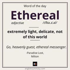 Ethereal (adj) extremely light, delicate, not of this world Vocabulary Journal, English Vocabulary Words, English Phrases, Learn English Words, English Language, Weird Words, Rare Words, Words To Use, New Words