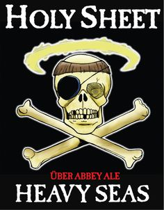 Holy Sheet - Über Abbey Ale | Heavy Seas Beer ( Retired )