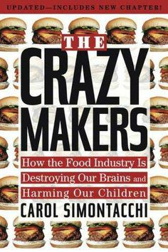 Must Read: The Crazy Makers: How the Food Industry Is Destroying Our Brains and Harming Our Children #AddictedtoKindle