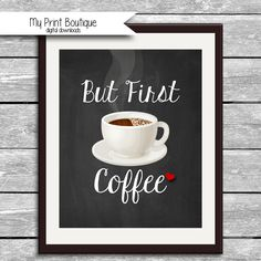 But First Coffee Printable Chalkboard - High Resolution Digital Download - Caffeine - Kitchen Art - Morning Coffee Sign - 8x10 Inch by MyPrintBoutique on Etsy