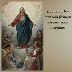 Do not harbor any cold feelings towards your neighbor.  #DaughtersofMaryPress #DaughtersofMary #SacredHeart