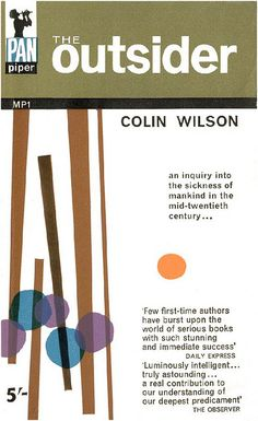 The Outsider by Colin Wilson:| An inquiry into the sickness of mankind in the mid-twentieth century. Vintage Pan paperback cover.