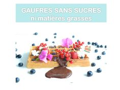 Gaufres saines sans sucres ni matières grasses - Powered by @ultimaterecipe Healthy Recipes, Healthy Food, Cooking, Breakfast, Cake, Ethnic Recipes, Desserts, Lactose, Muffins