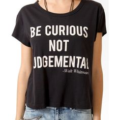 be curious not judgemental walt whitman graphic tee || t-shirt slogan || statement tee || inspirational tee