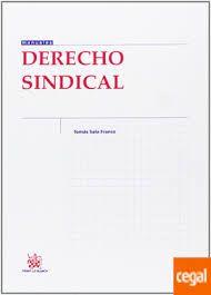 Derecho sindical / Sala Franco, Tomás. 2013.  DISPONIBLE SÓLO EN FORMATO ELECTRÓNICO. A TRAVÉS DE- PORTAL TIRANT - NUBE DE LECTURA