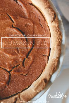 The Best Vegan Pumpkin Pie — Maple Alps Vegan Snacks, Healthy Desserts, Delicious Desserts, Vegan Recipes, Dessert Recipes, Vegan Treats, Pie Recipes, Dessert Ideas, Fall Recipes
