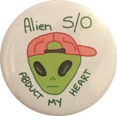 Alien S/O button!!  www.cryptidcalamities.com