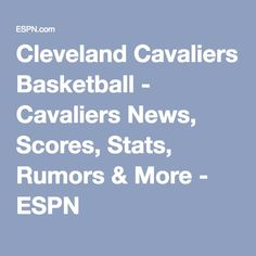 Cleveland Cavaliers Basketball - Cavaliers News, Scores, Stats, Rumors & More - ESPN