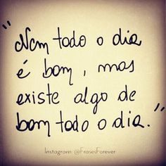 citações sud - Pesquisa Google Some Quotes, Quote Of The Day, Inspirational Quotes, Motivational, Calligraphy, Lettering, How To Get, Humor, Sayings