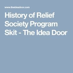 History of Relief Society Program Skit - The Idea Door Relief Society Handouts, Relief Society Lessons, Relief Society Activities, Enrichment Activities, History Activities, Visiting Teaching Conference, Birthday Activities, Birthday Ideas, Readers Theater