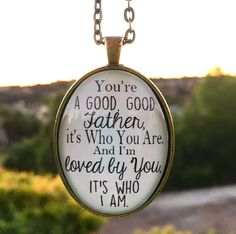 """Good Good Father Pendant Necklace """"You're a good, good Father, it's Who You Are. And I'm loved by You, it's who I am."""" by RedeemedJewelry on Etsy https://www.etsy.com/listing/258465693/good-good-father-pendant-necklace-youre"""