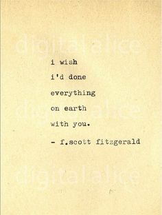 """I wish I'd done everything on earth with you. Scott Fitzgerald 100 Beautiful 'I Love You' Quotes To Share With The Love Of Your Life Lara Rifai lara_rifai Zitate & Sprüche ""I wish I'd done every Now Quotes, Life Quotes Love, Words Quotes, Wise Words, Quotes To Live By, I Wish Quotes, Great Gatsby Love Quotes, Sayings, Love Sick Quotes"