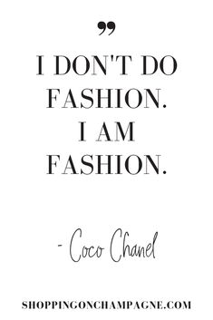 Do you love to get inspired by quotes? I've rounded up my favorite fashion quotes from designers such as Karl Lagerfeld and Coco Chanel as well as style leader like Vogue's Anna Wintour… Citation Coco Chanel, Coco Chanel Quotes, Text Poster, Mode Poster, Anna Wintour, Fashion 101, Fashion Quotes, Clueless Fashion, Quotes About Fashion