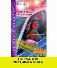 Last Seen... Cherokee Corners (Silhouette Intimate Moments No. 1233) (9780373273034) Carla Cassidy , ISBN-10: 0373273037  , ISBN-13: 978-0373273034 ,  , tutorials , pdf , ebook , torrent , downloads , rapidshare , filesonic , hotfile , megaupload , fileserve