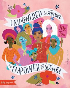 """Empowered women empower the world"" - Feminism - Feminist Art - Illustration - Illustrated Hand Lettering - Art by Kelly Angelovic"