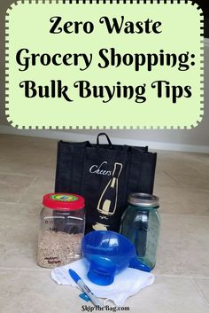 Zero Waste Grocery Shopping: Bulk Buying Tips and Supplies.  Your one stop shop for bulk shopping to create less waste #zerowaste
