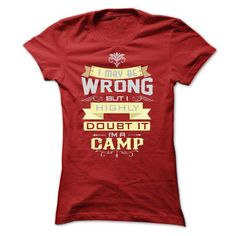 I MAY BE WRONG I AM A CAMP T Shirts, Hoodies. Check price ==► https://www.sunfrog.com/Names/I-MAY-BE-WRONG-I-AM-A-CAMP-Ladies.html?41382