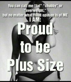 Fuck plus size im woman no size explanation needed, proud https://www.facebook.com/BigCurvyLove