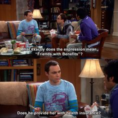 The Big Bang Theory - Friends with benefits Big Bang Theory Series, Big Bang Theory Quotes, Big Bang Theory Funny, Tv Quotes, Movie Quotes, Funny Quotes, Laugh Quotes, Qoutes, Tv Funny