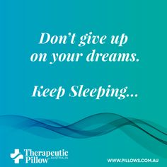 #sleepquote #sleep #quotes Don't GIve Up Your Dreams, #inspirationalquotes Scientists have gone to great lengths to fully understand sleep's benefits. In studies of humans and other animals, they have discovered that sleep plays a critical role in immune function, metabolism, memory, learning, and other vital functions. The features in this section explore these discoveries and describe specific ways in which we all benefit from sleep.