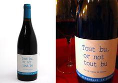 Tout bu or not tout bu Ce côte du Roussillon provient des cépages Grenache et Mourdèvres. Et avec ses 14%, il risque de vous faire passer une bonne après-midi.