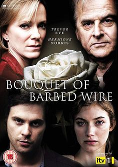 Bouquet Of Barbed Wire Trevor Eve, Imogen Poots, Tom Riley, Hermione Norris: Series Movies, Movies And Tv Shows, Tv Series, Movies To Watch, Good Movies, Trevor Eve, Imogen Poots, Bbc Tv, Movies Worth Watching