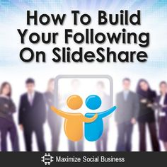 How To Build Your Following On SlideShare