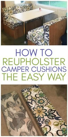 How To Reupholster Camper Cushions The Easy Way - Organization Obsessed - - Remodeling your camper? Check out how to reupholster camper cushions the easy way! No sewing required! This is a great DIY project for any Camper owner! Opel Vivaro Camper, Iveco Daily Camper, Popup Camper Remodel, Travel Trailer Remodel, Camper Renovation, Travel Trailer Decor, Travel Trailer Camping, Camper Remodeling, Rv Interior Remodeling