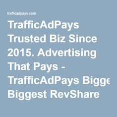 TrafficAdPays Trusted Biz Since 2015. Advertising That Pays - TrafficAdPays Biggest RevShare of 2015-2016