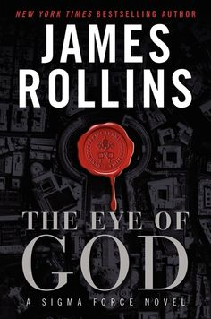 The Eye of God by James Rollins - In the 9th instalment of the Sigma Force series, New York Times bestselling author James Rollins delivers an apocalyptic vision of a future predicted by the distant past. #50BookPledge