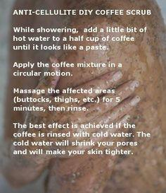 Anti Cellulite DIY coffee scrub... thanks for the details to do it.