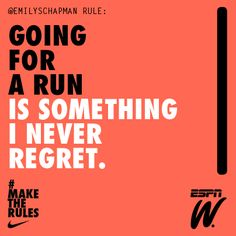 """""""I regret that run."""" - No one. Ever."""