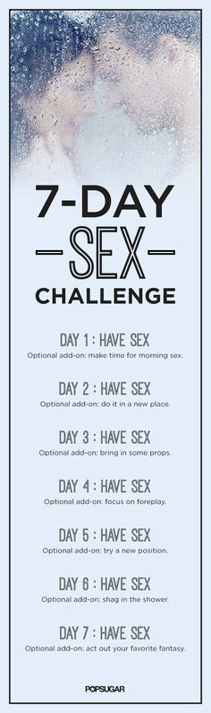 OK, so sometimes we all might be a little guilty of shirking some of our sexier responsibilities when we are too busy, had a long day at work, or are not quite in the mood. There are plenty of ways to spice up your relationship with your significant other, but this 7-day challenge puts the focus specifically on making a point each day to get it on — for one week. The goal is just to do it every day, and then you can decide how much you want to shake it up! And trust us, it's for your own goo...