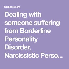 Dealing with someone suffering from Borderline Personality Disorder, Narcissistic Personality Disorder or psychopathy can be very difficult - but not impossible. We show you some techniques that help.