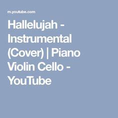 Hallelujah - Instrumental (Cover) | Piano Violin Cello - YouTube