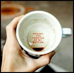 Caught you looking at the bottom of my coffee mug Coffee Quotes But First Coffee, Coffee Love, Coffee Break, Coffee Shop, Coffee Cups, Tea Cups, Coffee Coffee, Cappuccino Coffee, Morning Coffee