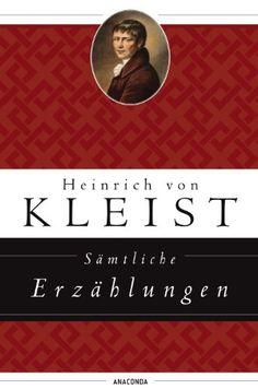 Heinrich von Kleist, Sämtliche Erzählungen | Erzählkunst in Vollendung. www.redaktionsbuero-niemuth.de