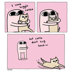 Catto doesn't like me-ow 💔